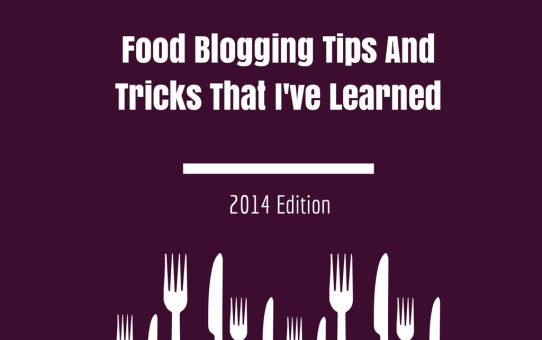 Food Blogging Tips & Tricks That I've Learned