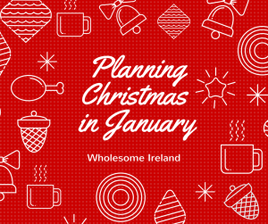 Planning Christmas in January. #WholesomeIreland #frugal #thrifty #moneysaving