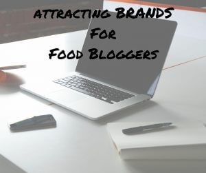 Attracting Brands For Food Bloggers