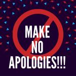 make-no-apologies