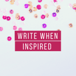 write-when-inspired