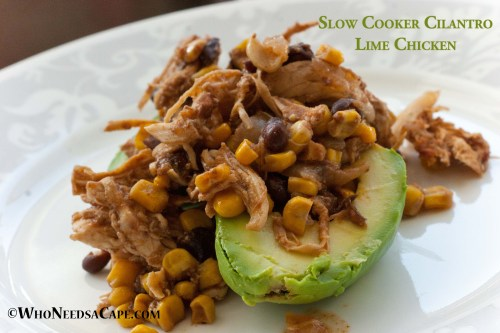 Slow Cooker Cilantro Lime Chicken | Who Needs A Cape?