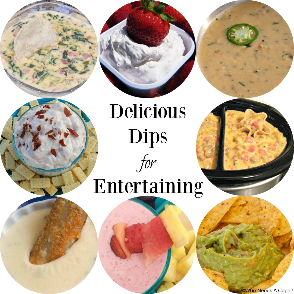 Fabulous collection of Delicious Dips from Who Needs A Cape?, from sweet to savory to everything in between! You'll find a new favorite or two.