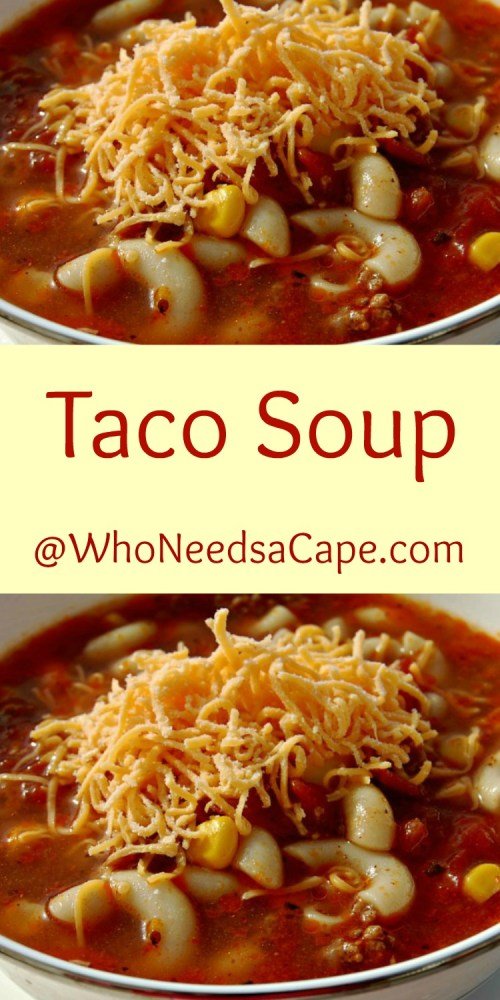 Taco Soup is the best comfort food soup out there! Change up Taco Night and eat this! Who Needs a Cape