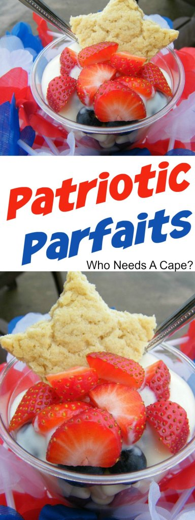 Patriotic Parfaits | Who Needs A Cape?