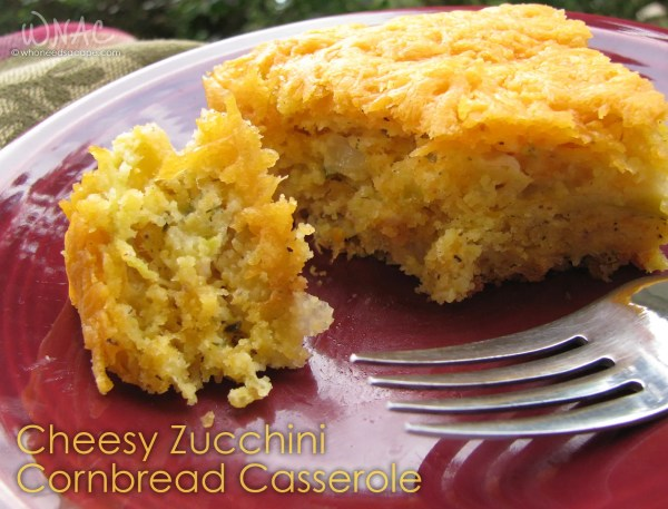 Cheesy Zucchini Cornbread Casserole | Who Needs A Cape?