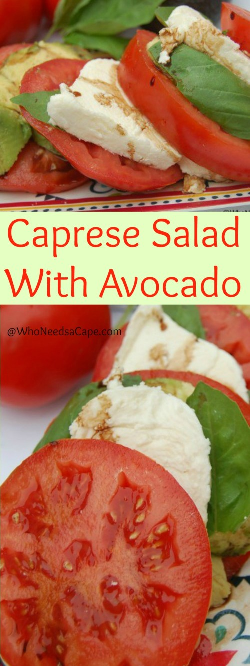 Caprese Salad with Avocado is the perfect summer snack, meal or side. So refreshing and yummy Who Needs a Cape