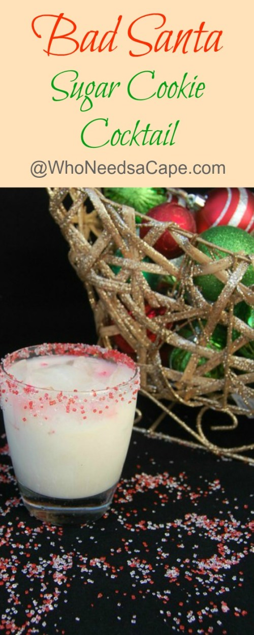Bad Santa Sugar Cookie Cocktail | Who Needs A Cape?