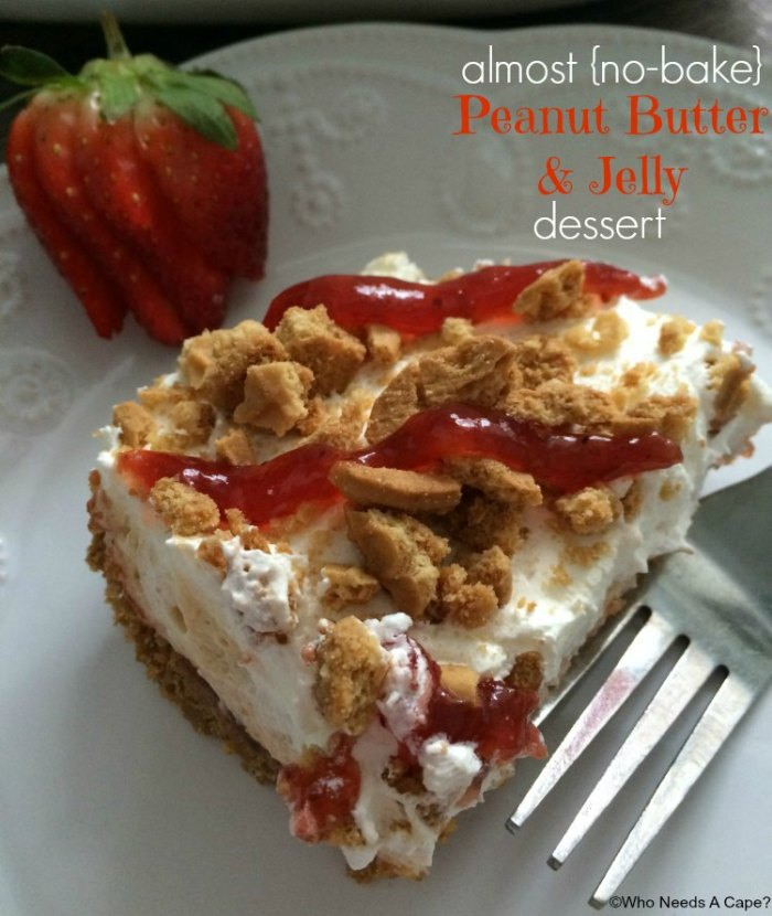 Almost No Bake Peanut Butter & Jelly Dessert | Who Needs A Cape?