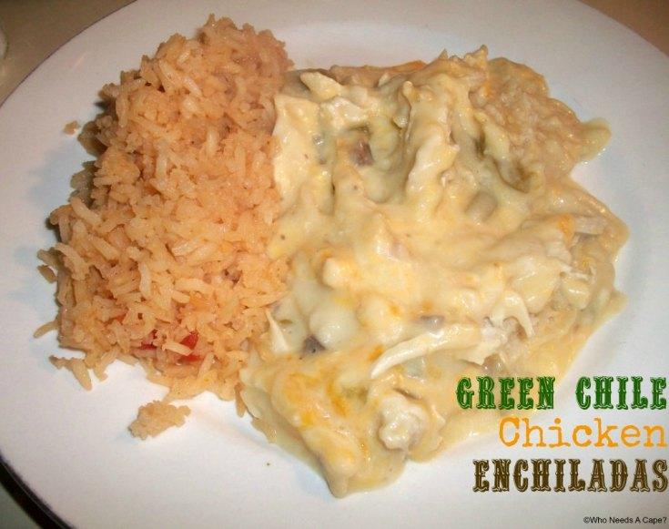 Green Chile Chicken Enchiladas | Who Needs A Cape?