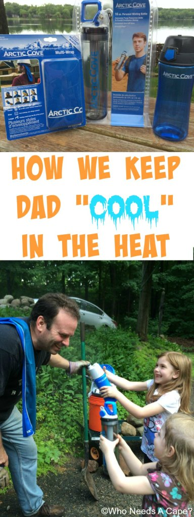 How We Keep Dad Cool in the Heat | Who Needs A Cape?