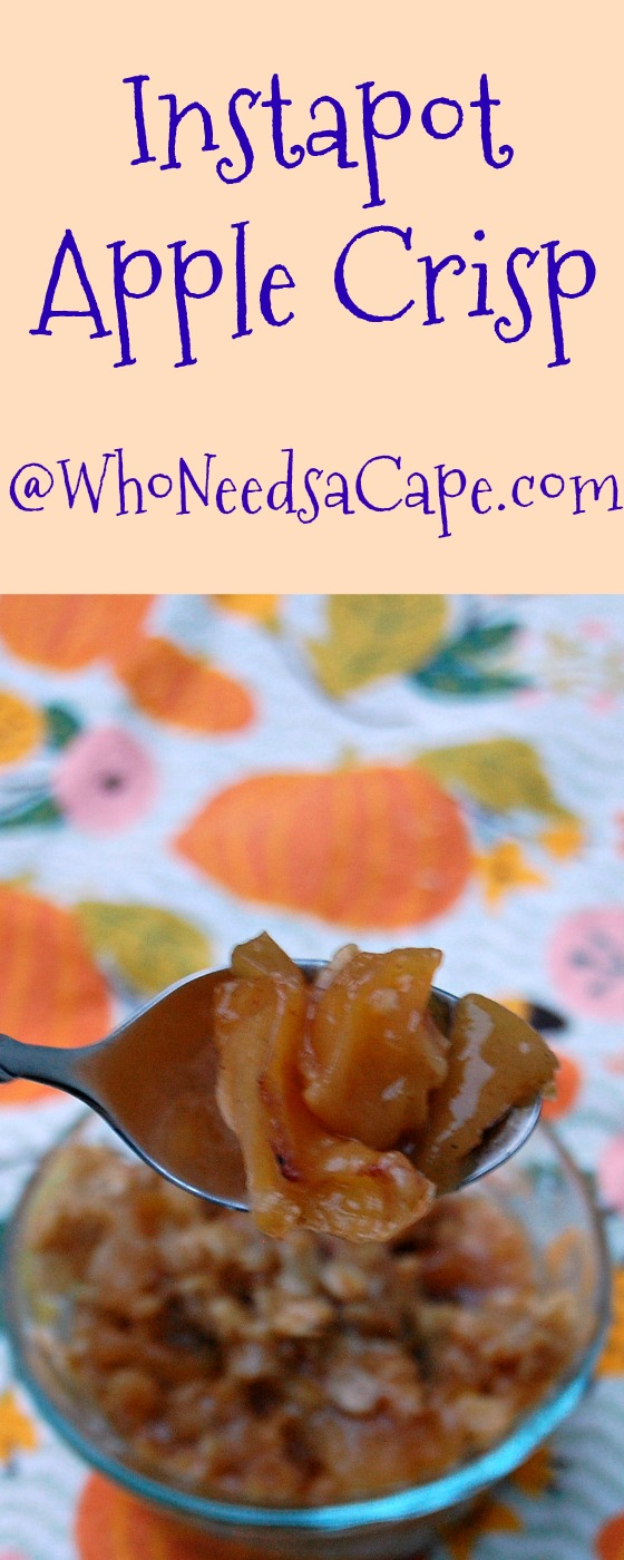 Instapot Apple Crisp Who Needs a Cape
