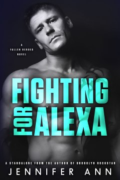 Fighting For Alexa (Fallen Heroes #2) by Jennifer Ann