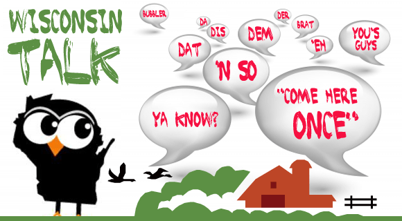 5be6b21aa 10 Silly Things We Say In Wisconsin