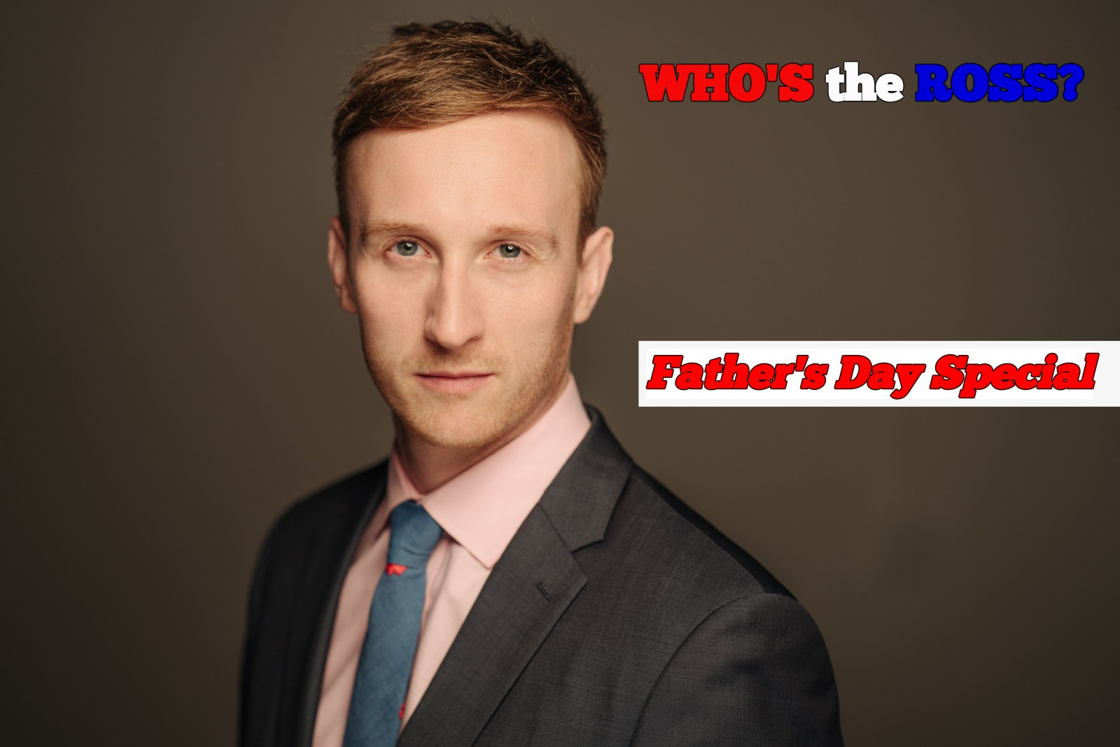 """Who's the Ross?"" who's the ross Aaron comedy comedian ""Father's Day"" father dad comic comedian humor funny late-night talk show sketch improv performance LA Los Angeles Hollywood PDX Portland Molly Malone's"