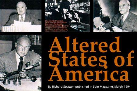 Altered States, Harry Anslinger, Ike Feldman, Allen Dulles, George White.