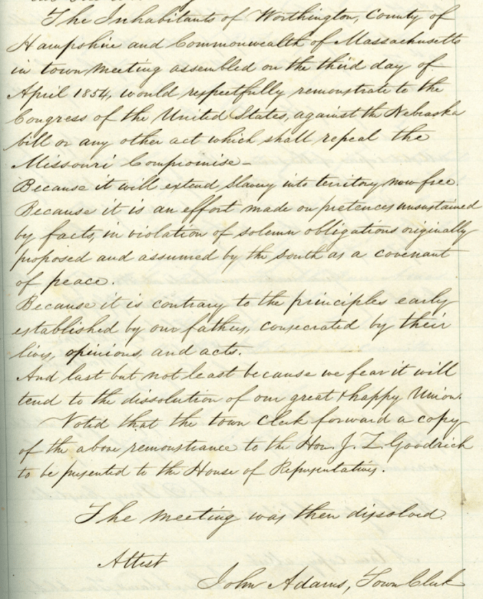 Record of Worthington Town Meeting from April 1854 opposing the Kansas-Nebraska Act, which enabled slavery to spread westward. The Act was passed into law the following month.