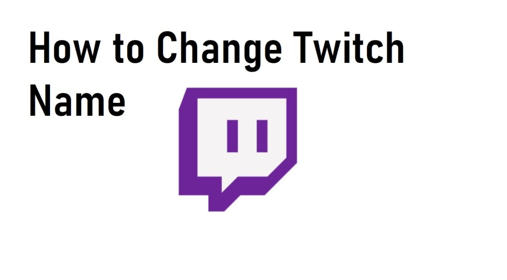 How to Change Twitch Name