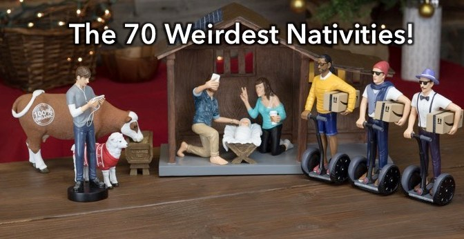 The 70 Weirdest Nativities (the revised 2016 list!)