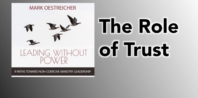 THE ROLE OF TRUST (a small excerpt from Leading Without Power)