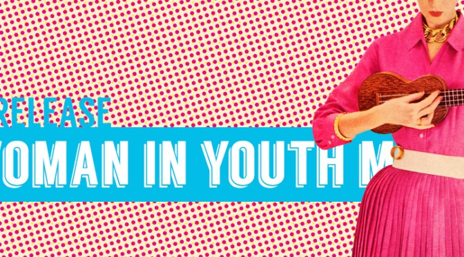 Why We Published This: A Woman in Youth Ministry