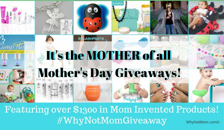It's the MOTHER of all #MothersDay #giveaways FEATURING OVER $1300 IN MOM INVENTED PRIZES! #WHYNOTMOMGIVEAWAY #sweeps