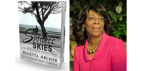 Rosetta Archer Shows Readers How to Live Again After Loss in Sunless SKIES How to Release the Sorrow of Grief