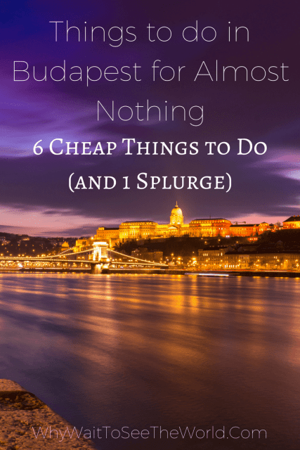 The View of the Danube and Budapest by Night -Things to do in Budapest for Almost Nothing