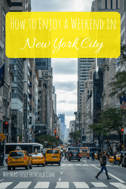 How to Enjoy a Weekend in New York City