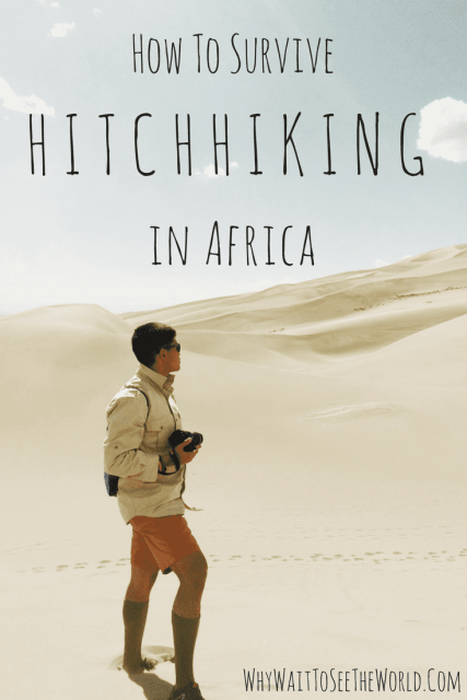 How To Survive Hitchhiking in Africa