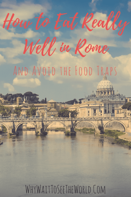 How to Eat Really Well in Rome
