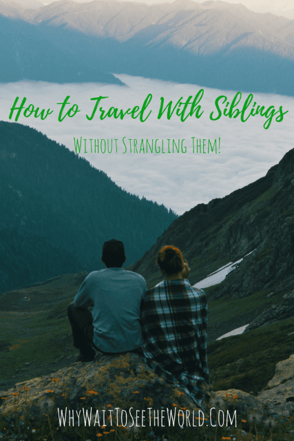 How to Travel With Siblings