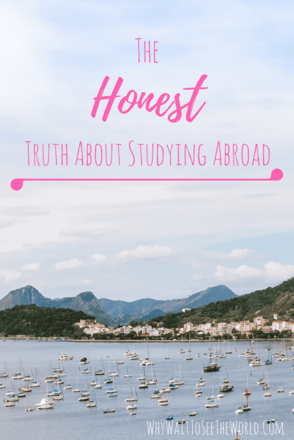 The Honest Truth About Studying Abroad