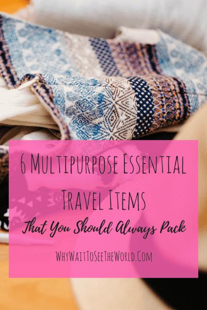 6 Multipurpose Essential Travel Items