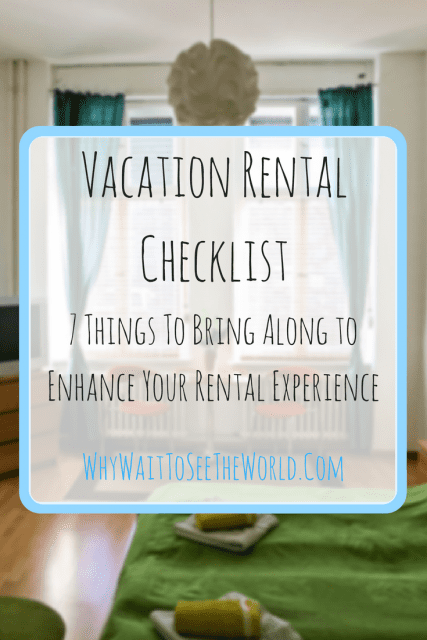 Vacation Rental Checklist - 7 Things To Bring Along to Enhance Your Rental Experience