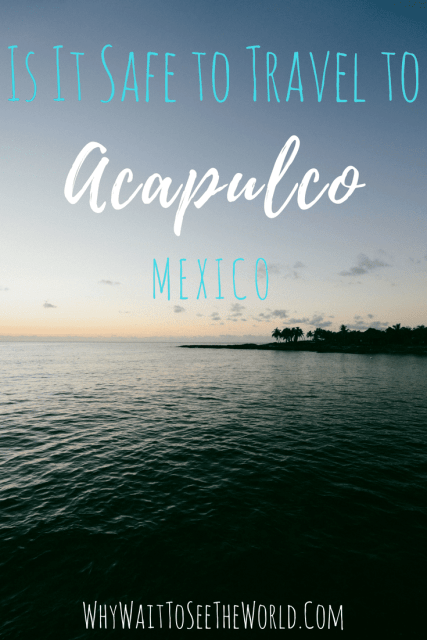 Is It Safe to Travel to Acapulco, Mexico