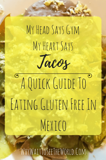 A Quick Guide to Eating Gluten Free in Mexico