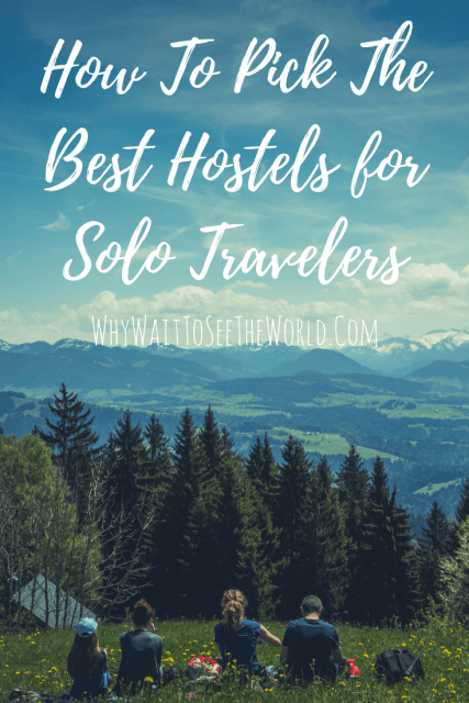 How to Pick The Best Hostels for Solo Travelers