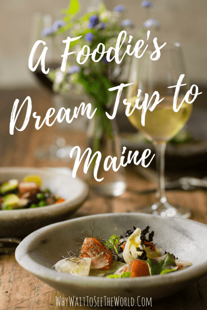 A Foodie's Dream Trip to Maine