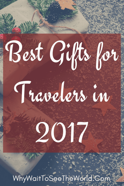 Best Gifts for Travelers in 2017