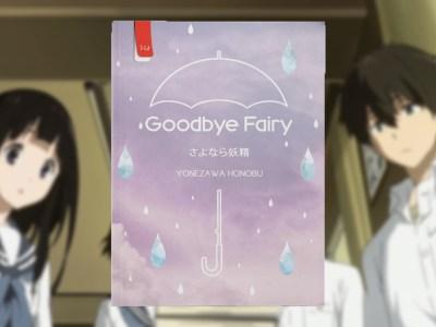 Fakta Unik Novel Goodbye Fairy, Penggemar Hyouka Wajib Tahu! 1