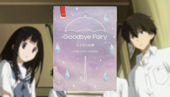 Fakta Unik Novel Goodbye Fairy, Penggemar Hyouka Wajib Tahu! 31