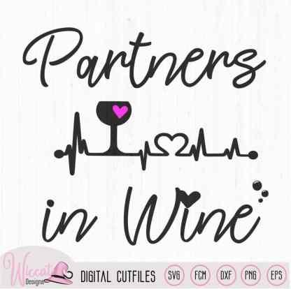 Partners in wine svg, wine quote svg, best friend