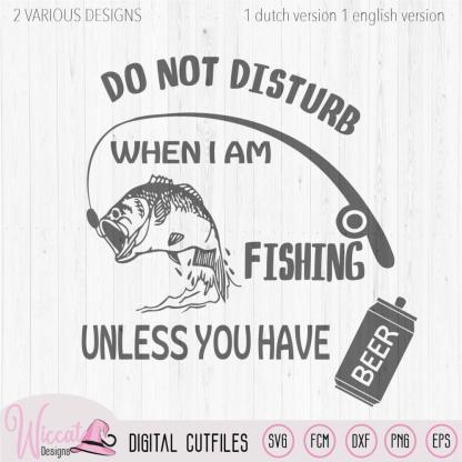 Fishing quote, Do not disturb when fishing, man shirt, bass fishing rod, fishing pole, scanncut fcm, vinyl cut file, htv svg cricut,