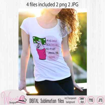 Single as a dollar sublimation file