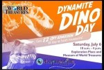 dynamite dino day at museums of world treasures and exploration place