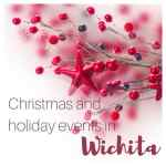Wichita-area Christmas and Holiday Events List
