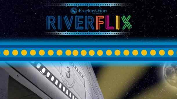 Exploration Place free movies discounted admission Riverflix