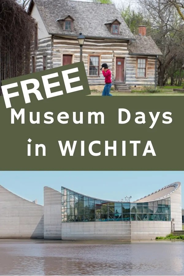 Pinterest image: Free Museum Days in Wichita with photos of Exploration Place and Old Cowtown Museum