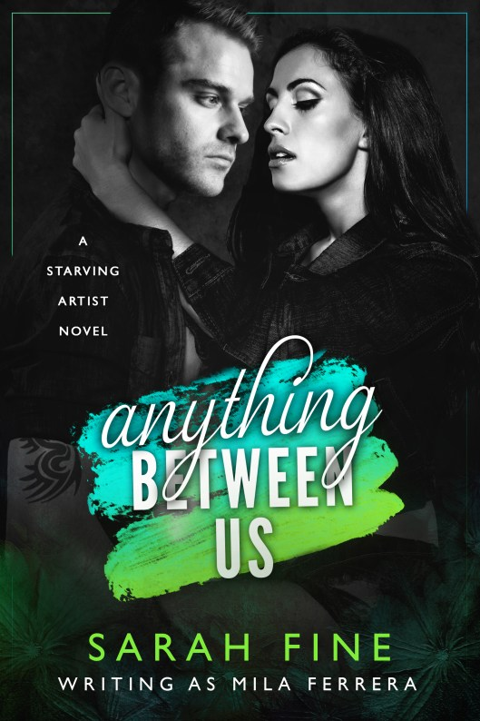 Book Cover - Starving Artists - Anything Between Us by Sarah Fine - Ebook.jpg
